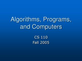 Algorithms, Programs, and Computers