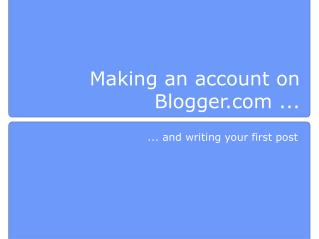 Making an account on Blogger.com ...