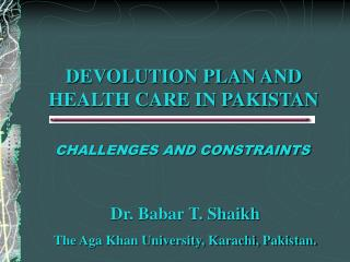 DEVOLUTION PLAN AND HEALTH CARE IN PAKISTAN