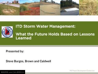 ITD Storm Water Management:  What the Future Holds Based on Lessons Learned