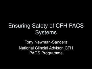 Ensuring Safety of CFH PACS Systems