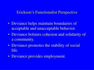 Erickson s Functionalist Perspective