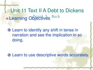 Unit 11 Text II A Debt to Dickens Pearl S. Buck