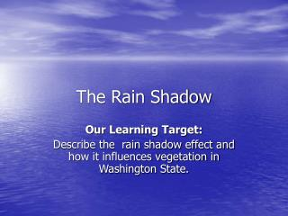 The Rain Shadow