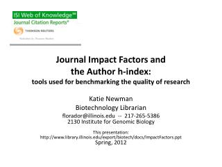 Journal Impact Factors and  the Author h-index:  tools used for benchmarking the quality of research