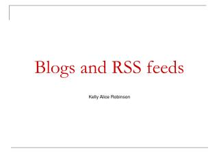 Blogs and RSS feeds