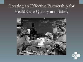 Creating an Effective Partnership for HealthCare Quality and Safety