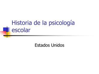 Historia de la psicolog a escolar
