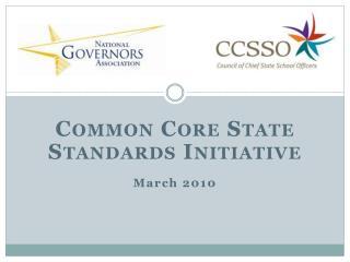Common Core State Standards Initiative  March 2010