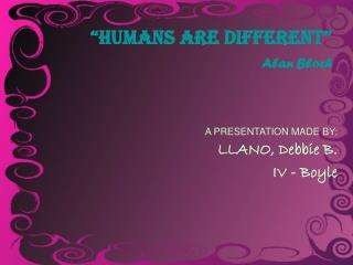 HUMANS ARE DIFFERENT  Alan Bloch