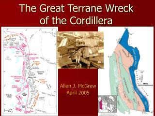 The Great Terrane Wreck of the Cordillera