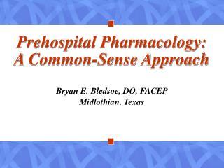 Prehospital Pharmacology: A Common-Sense Approach