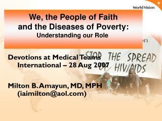 Devotions at Medical Teams International   28 Aug 2007  Milton B. Amayun, MD, MPH  iaimiltonaol