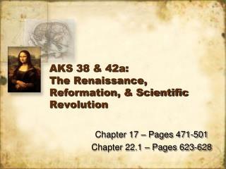 AKS 38  42a: The Renaissance, Reformation,  Scientific Revolution