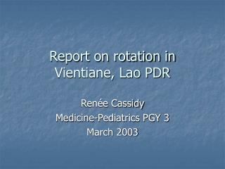 Report on rotation in Vientiane, Lao PDR