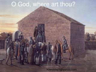 O God, where art thou