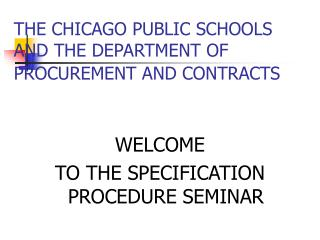 THE CHICAGO PUBLIC SCHOOLS AND THE DEPARTMENT OF PROCUREMENT AND CONTRACTS