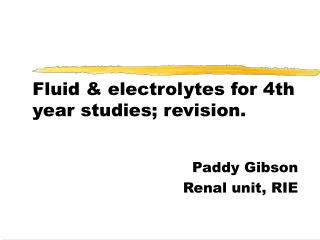 Fluid  electrolytes for 4th year studies; revision.