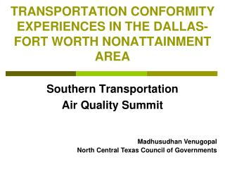 TRANSPORTATION CONFORMITY EXPERIENCES IN THE DALLAS-FORT WORTH NONATTAINMENT AREA