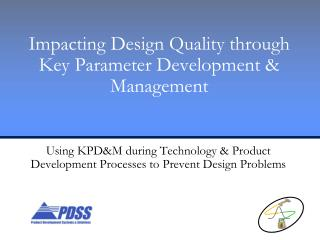 Impacting Design Quality through  Key Parameter Development  Management