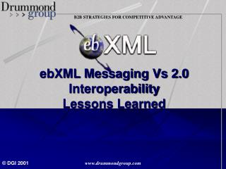 EbXML Messaging Vs 2.0 Interoperability  Lessons Learned