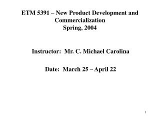 ETM 5391   New Product Development and Commercialization Spring, 2004