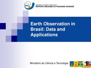 Earth Observation in Brasil: Data and Applications