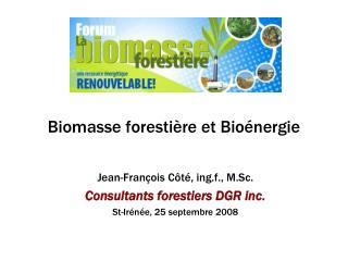 Biomasse foresti re et Bio nergie