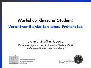 Workshop Klinische Studien:  Verantwortlichkeiten eines Pr farztes