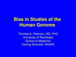 Bias in Studies of the Human Genome