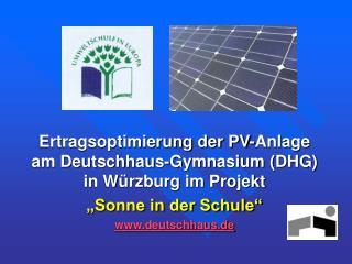 Ertragsoptimierung der PV-Anlage am Deutschhaus-Gymnasium DHG  in W rzburg im Projekt  Sonne in der Schule  deutschhaus.