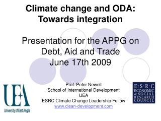 Climate change and ODA: Towards integration  Presentation for the APPG on Debt, Aid and Trade June 17th 2009