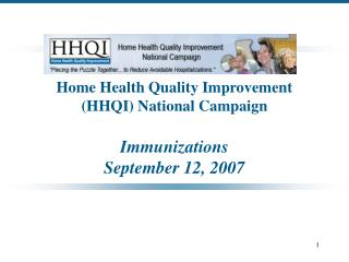 Home Health Quality Improvement  HHQI National Campaign  Immunizations September 12, 2007