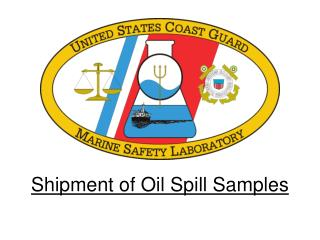 Shipment of Oil Spill Samples