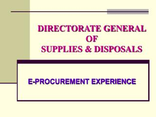 DIRECTORATE GENERAL OF  SUPPLIES  DISPOSALS