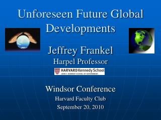 Unforeseen Future Global Developments