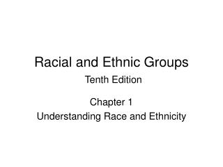 Racial and Ethnic Groups  Tenth Edition