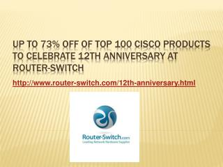 Up to 73% off of Cisco Products to celebrate 12th Anniversar