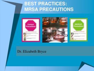 BEST PRACTICES:  MRSA PRECAUTIONS