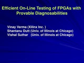 Efficient On-Line Testing of FPGAs with  Provable Diagnosabilities