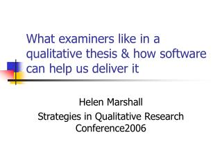 What examiners like in a qualitative thesis  how software can help us deliver it