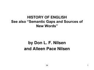 HISTORY OF ENGLISH See also  Semantic Gaps and Sources of New Words