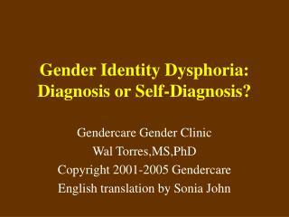 Gender Identity Dysphoria:  Diagnosis or Self-Diagnosis