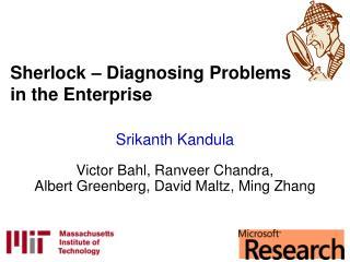 Sherlock   Diagnosing Problems in the Enterprise