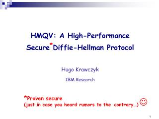 HMQV: A High-Performance  SecureDiffie-Hellman Protocol