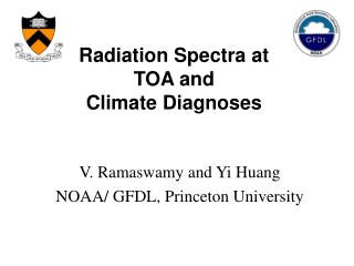 Radiation Spectra at TOA and Climate Diagnoses