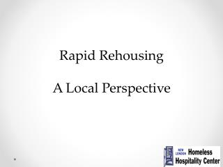 Rapid Rehousing A Local Perspective