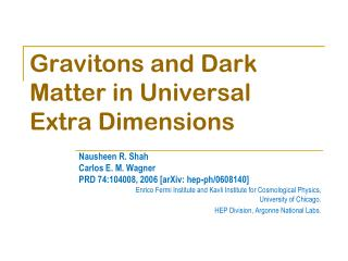 Gravitons and Dark Matter in Universal Extra Dimensions