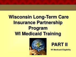 Wisconsin Long-Term Care Insurance Partnership Program WI Medicaid Training