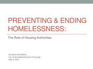 PREVENTING & Ending Homelessness: